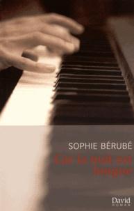 Sophie Bérubé - Car la nuit est longue.