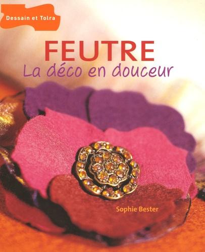 Sophie Bester - Feutre - La déco en douceur.
