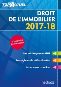 Sophie Bettini et Serge Bettini - Top'Actuel Droit De L'Immobilier 2017-2018.