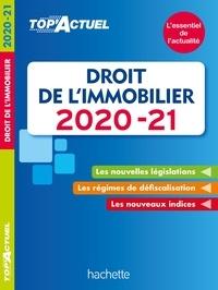 Sophie Bettini et Serge Bettini - Top'Actuel Droit De L'Immobilier 2020-2021.