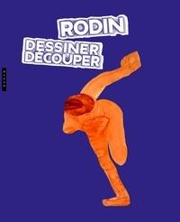 Sophie Biass-Fabiani - Rodin - Dessiner découper.