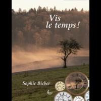 Sophie Bieber - Vis le temps !.