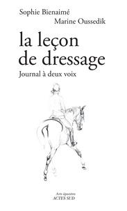 Sophie Bienaimé et Marine Oussedik - La leçon de dressage - Journal à deux voix.
