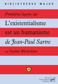 Sophie Bilemdjian - Premières leçons sur... L'existentialisme est un humanisme de Jean-Paul Sartre.