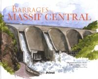Sophie Binder et Philippe Ollivier - Barrages du Massif Central.