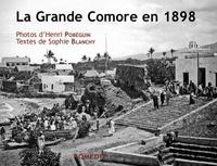 Sophie Blanchy et Henri Pobéguin - La Grande Comore en 1898.