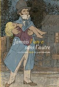 Sophie Blitman et Gérard Dubois - Jamais l'un.e sans l'autre - Les célèbres duos de la littérature.