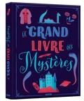 Sophie Blitman et Chiara Fedele - Le grand livre des mystères.