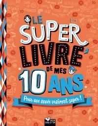 Sophie Blitman - Le super livre de mes 10 ans.