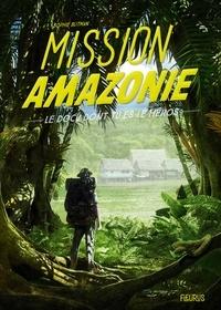 Sophie Blitman et Ronan Le Fur - Mission Amazonie.