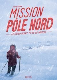 Sophie Blitman et  Dofresh - Mission Pôle Nord.