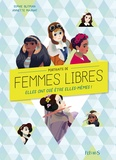 Sophie Blitman et Annette Marnat - Portraits de femmes libres - Elles ont osé être elles-mêmes !.