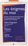 Sophie Bogaert et Etienne Kern - Les énigmes du moi - Saint Augustin, Les Confessions (livre X) ; Musset, Lorenzaccio ; Leiris, L'Age d'homme.