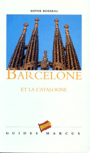 Sophie Boisseau - Barcelone et la Catalogne.