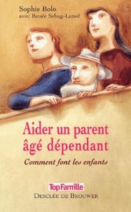 Sophie Bolo - Aider un parent âgé dépendant - Comment font les enfants.