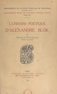Sophie Bonneau et Paul Boyer - L'univers poétique d'Alexandre Blok.