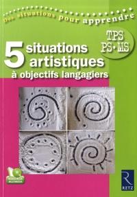 5 situations artistiques à objectifs langagiers- Très Petite Section, Petite Section, Moyenne Section - Sophie Bonnet |
