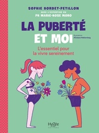 Sophie Bordet-Pétillon - La puberté et moi - L'essentiel pour la vivre sereinement.