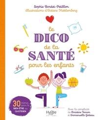Sophie Bordet-Pétillon et Océane Meklemberg - Le dico de la santé pour les enfants.