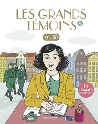 SOPHIE BORDET - PETILLON - Les Grands Temoins en BD , Tome 04 - Les grands témoins en BD - 14 femmes d'exception.