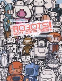 Sophie Bordet-Petillon et Julie Quintard - Les robots sont parmi nous !.