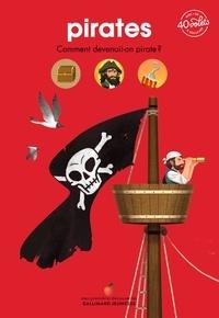 Sophie Bordet-Pétillon - Pirates - Comment devenait-on pirate ?.