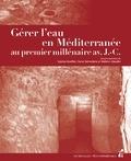 Sophie Bouffier et Oscar Belvedere - Gérer l'eau en Méditerranée au premier millénaire avant J-C.
