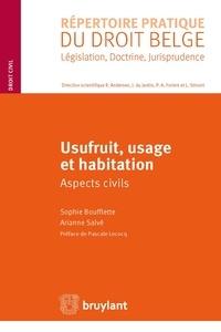 Sophie Boufflette et Arianne Salvé - Usufruit, usage et habitation - Aspects civils.
