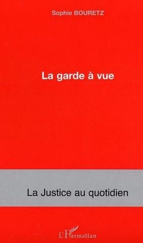 Sophie Bouretz - La garde à vue.