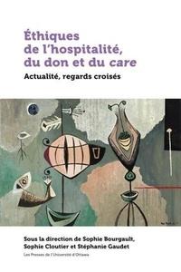 Sophie Bourgault et Sophie Cloutier - Ethiques de l'hospitalité, du don et du care - Actualité, regards croisés.