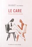 Sophie Bourgault et Julie Perreault - Le care - Ethique féministe actuelle.