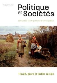 Sophie Bourgault et Naïma Hamrouni - Politique et Sociétés  : Politique et Sociétés. Vol. 35 No. 2-3,  2016 - Travail, genre et justice sociale.