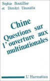 Sophie Boutillier et Dimitri Uzunidis - Chine - Questions sur l'ouverture aux multinationales.