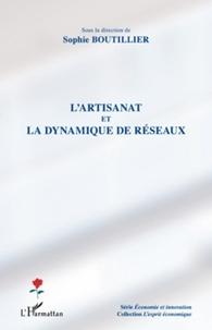 Sophie Boutillier - L'artisanat et la dynamique de réseaux.