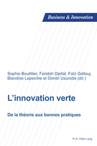 Sophie Boutillier et Faridah Djellal - L'innovation verte - De la théorie aux bonnes pratiques.