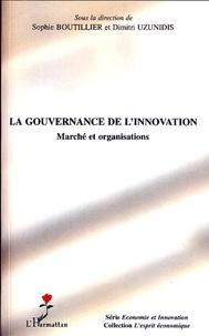Sophie Boutillier et Dimitri Uzunidis - La gouvernance de l'innovation - Marché et organisations.