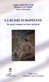 Sophie Boutillier et Dimitri Uzunidis - La Russie européenne - Du passé composé au futur antérieur.