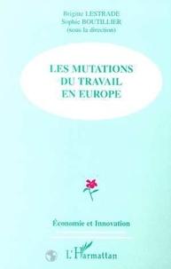 Sophie Boutillier et  Collectif - Les mutations du travail en Europe - [actes du colloque, Dunkerque, Boulogne-sur-Mer, 18-19 mars 1999].