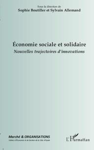 Sophie Boutillier et Sylvain Allemand - Marché et Organisations N° 11 : Economie sociale et solidaire - Nouvelles trajectoires d'innovations.