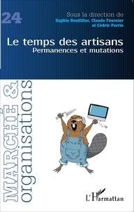 Sophie Boutillier et Claude Fournier - Marché et Organisations N° 24 : Le temps des artisans - Permanences et mutations.