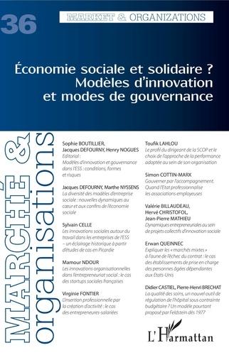 Sophie Boutillier et Jacques Defourny - Marché et Organisations N° 36 : Economie sociale et solidaire ? - Modèles d'innovation et modes de gouvernance.