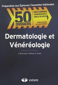 Sophie Bouvresse et Valérie Buffard - Dermatologie et Vénéréologie.