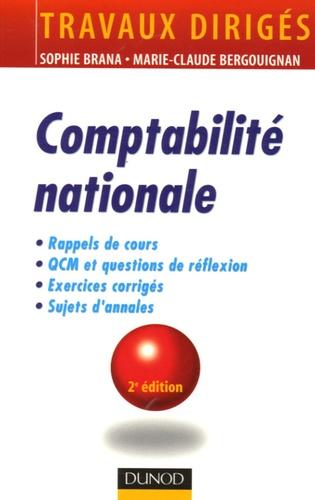 Sophie Brana - Comptabilité nationale - Rappels de cours, Questions de réflexion, Exercices d'entraînement, Annales corrigées.