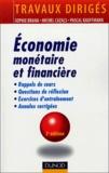 Sophie Brana et Michel Cazals - Economie monétaire et financière - Rappels de cours, Questions de réflexion, Exercices d'entraînement, Annales corrigées.