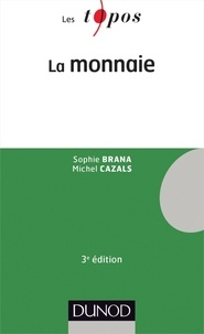 Sophie Brana et Michel Cazals - La monnaie - 3e édition.