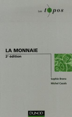 Sophie Brana et Michel Cazals - La monnaie.