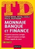 Sophie Brana et Michel Cazals - Monnaie, banque et finance.