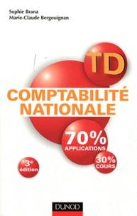 Sophie Brana et Marie-Claude Bergouignan - TD de comptabilité nationale - Manuel et exercices corrigés.