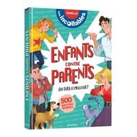 Sophie Bresdin et Delphine Lefebvre - Enfants contre parents. Qui sera le meilleur ? - 500 questions réponses.