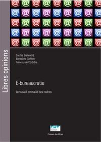 Sophie Bretesché et Bénédicte Geffroy - E-bureaucratie - Le travail emmailé des cadres.